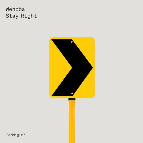 Wehbba – Stay Right [BEDDIGI87]